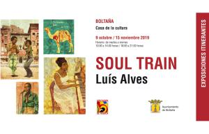 Luís Alves. Soul Train, en Boltaña